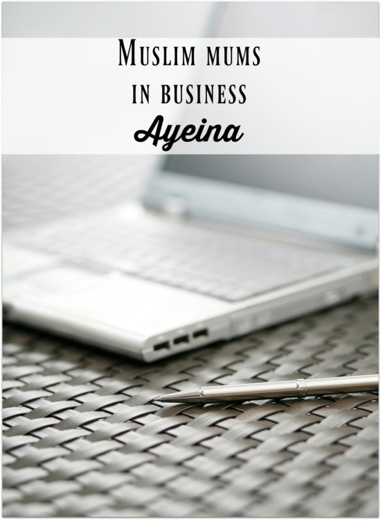 Ayeina Muslim Mums in business