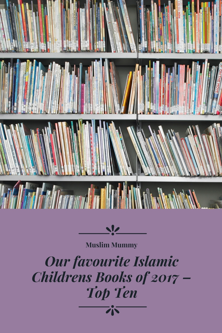 Our favourite Islamic Childrens Books of 2017 – Top Ten